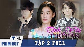 TÌNH YÊU VÀ THÙ HẬN - Tập 2 | Phim Trung Quốc Thái Lan Lồng Tiếng