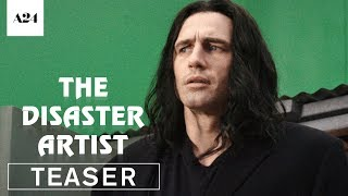 The Disaster Artist   Official Teaser Trailer HD   A24