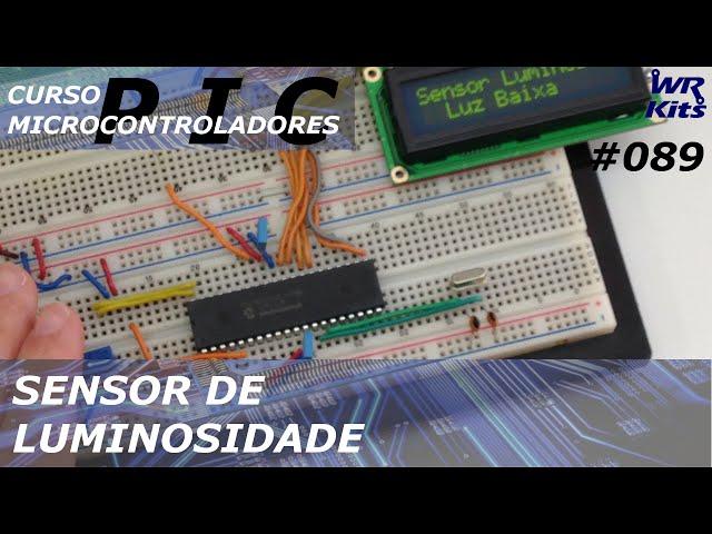 SENSOR DE LUMINOSIDADE PIC18 | Curso de PIC #089