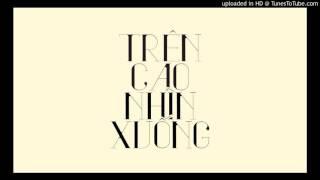 Kimmese, Tamka PKL, Suboi, Đen - Trên Cao Nhìn Xuống (Remix by Max Benderz)