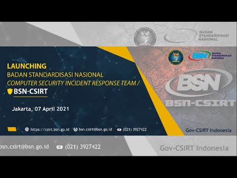 https://www.youtube.com/watch?v=4r0KPSA74PcLaunching Badan Standardisasi Nasional - Computer Security Incident Response Team (BSN - CSIRT)