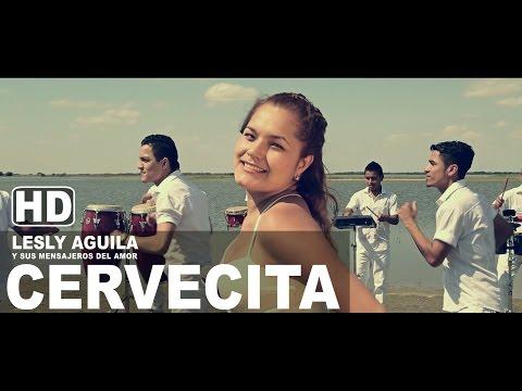 CERVECITA Lesly Aguila y sus Mensajeros del Amor Video Clip Promocional 2015 HD