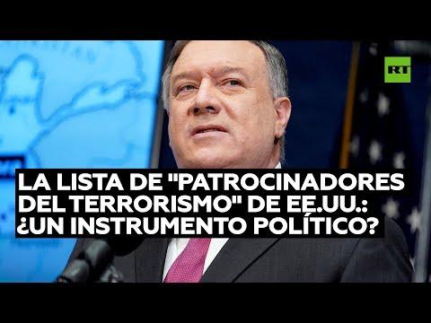 La lista de «patrocinadores del terrorismo» de EE.UU.: ¿un instrumento político?
