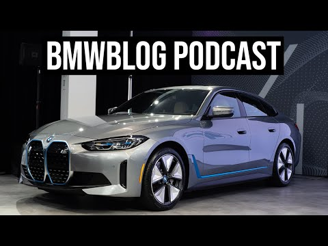 BMWBLOG Podcast Ep. 52 —Exclusive BMW i4 test drive