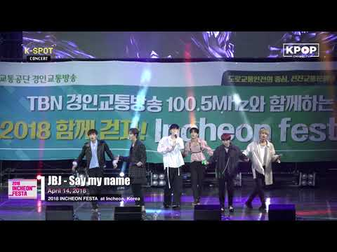 180414 JBJ - SAY MY NAME at Incheon Festa K-Pop Concert