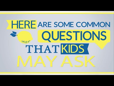 Common Questions Kids May Ask