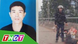 Thông tin về hung thủ chém người phụ nữ trên cầu ở Thái Nguyên   THDT