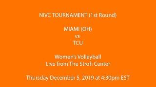 NIVC Tournament Round 1: Miami (OH) vs TCU