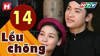 Lều Chõng - Tập 14   HTV Phim Tình Cảm Việt Nam Hay Nhất 2019