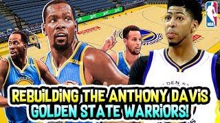 ANTHONY DAVIS GOLDEN STATE WARRIORS REBUILD! NBA 2K18 MY LEAGUE