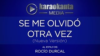Karaokanta - Rocío Dúrcal - Se me olvidó otra vez / ( Nueva versión )