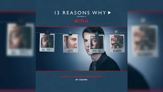 Eskmo - More Than Friends (13 Reasons Why Season 2 Soundtrack)