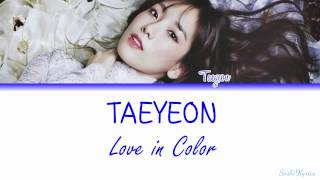 Taeyeon (태연) - Love In Color Lyrics [Color Coded/ENG/ROM]