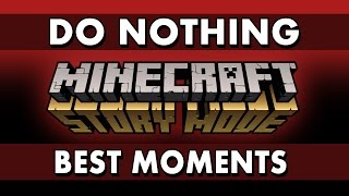 Best Moments - Minecraft: Story Mode - What if You Do Nothing?