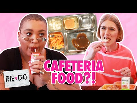We Ate High School Cafeteria Food For A Week • Re-Do