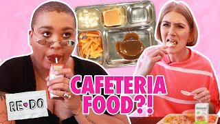 Adults Eat Cafeteria Food For A Week • Re-Do