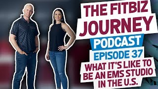 The FitBiz Journey Podcast-Episode 37:What It's Like to be an EMS Studio Owner in the U.S.