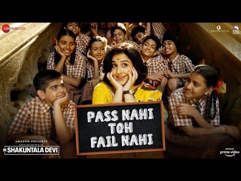 Pass Nahi Toh Fail Nahi song from Shakuntala Devi ft. Vidya Balan, sung by Sunidhi Chauhan