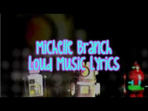 Michelle Branch- Loud Music Lyrics