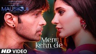 Menu Kehn De (Full Video) | AAP SE MAUSIIQUII | Himesh Reshammiya Latest Song  2016 | T-Series