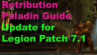 Retribution Paladin Legion Guide Update for Patch 7.1 in PvE
