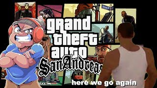 I HAVEN'T PLAY THIS IN 4 YEARS.. AH SHHT HERE WE GO AGAIN! [GTA: SAN ANDREAS]