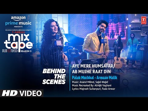Making of Aye Mere Humsafar/Ab Mujhe Raat Din- Ep-5 |Palak M,Armaan M |T-Series Mixtape S3|Abhijit V