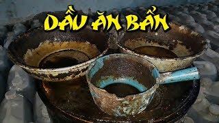 Rợn tóc gáy với thủ phủ dầu ăn bẩn ngay tại vùng ven TP HCM