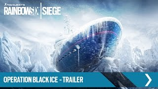 Tom Clancy's Rainbow Six Siege - Operation Black Ice DLC Trailer