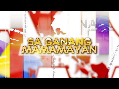 Watch: Sa Ganang Mamamayan - January 7, 2019