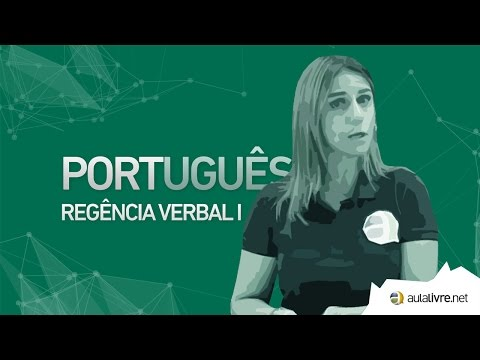 Português - Regência Verbal e Crase- Regência Verbal