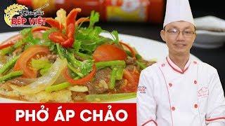Cách làm món Phở Áp Chảo thật ngon cùng Chef Toan | Khám Phá Bếp Việt