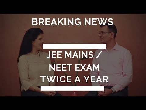 JEE Mains/NEET Exam Twice in a Year New Rules Full Details