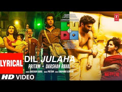 LUDO: Dil Julaha (LYRICAL) Abhishek, Aditya,  Rajkummar, Pankaj, Fatima S, Sanya | Pritam, Darshan R