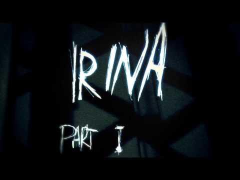 Irina \\ part 1