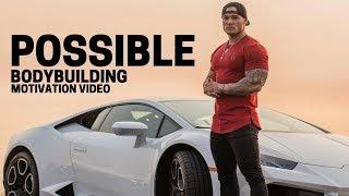 Bodybuilding Motivation Video - POSSIBLE | 2018
