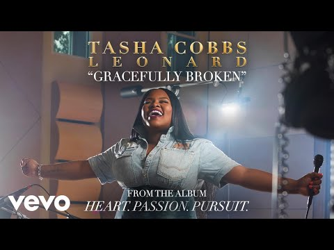 Tasha Cobbs Leonard - Gracefully Broken (Audio)