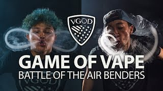 Battle Of The Air Benders   GAME OF V.A.P.E