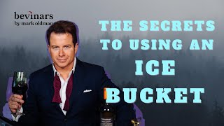 The Secrets to Using an Ice Bucket | Bevinars by Mark Oldman