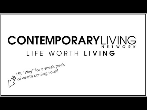 Contemporary Living Network Sneak Peek