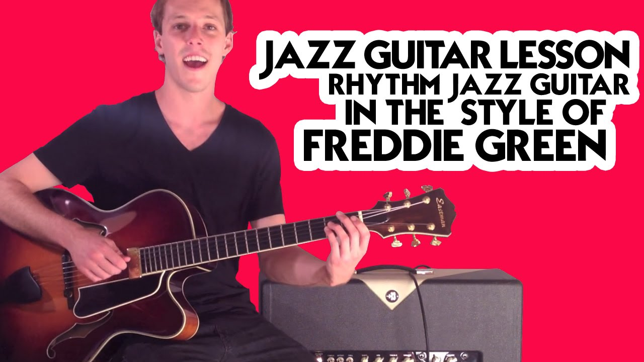 jazz guitar lesson rhythm jazz guitar in the style of freddie green youtube. Black Bedroom Furniture Sets. Home Design Ideas