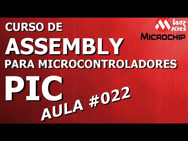 PRÁTICA   ENTRADAS E SAÍDAS | Assembly para PIC #022
