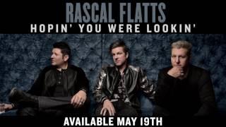Rascal Flatts - Hopin' You Were Lookin' (Audio)