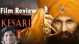 Kesari Film Review by Saahil Chandel | Akshay Kumar | Parineeti Chopra