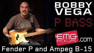 Bobby Vega talks Fender P Bass and Ampeg B-15 on EMGtv