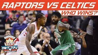 Who Wins Toronto Raptors vs Boston Celtics | Hoops N Brews