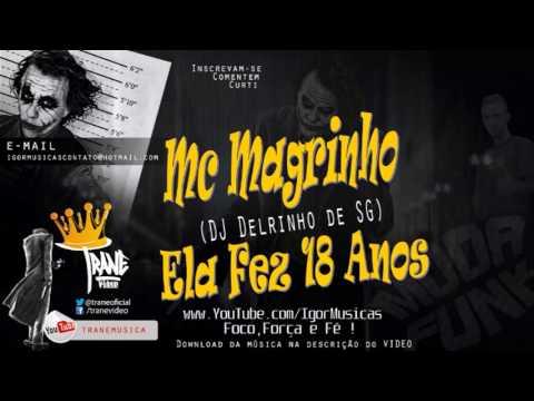 Baixar Mc Magrinho - Ela Fez 18 Anos (DJ Delrinho de SG)