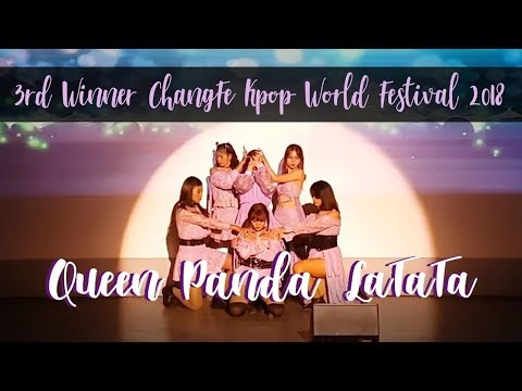 QUEEN PANDA COVER G-IDLE LATATA REMIX At CHANGFE KPOP WORLD FESTIVAL 2018