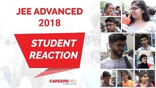 JEE Advanced 2018 (Paper 1) - Post Exam Student Reactions & Review | Careers360
