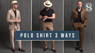 3 Ways To Wear A Polo Shirt | How To Style A Polo Shirt
